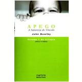 Apego E Perda (Vol. 1) - Apego - John Bowlby