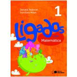 Ligados.com Matemática 1º Ano - Ensino Fundamental I - Ivonildes Milan, Daniela Padovan, Isabel Cristina Guerra