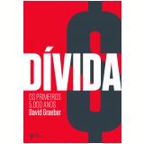 Dívida - David Graeber