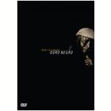 Moacir Santos – Ouro Negro (DVD) - Moacir Santos