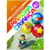 Marcha Criança Caligrafia com Ortografia e Gramática - 4º Ano - Ensino Fundamental I - Maria Teresa E Armando Coelho