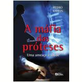 A Máfia das Próteses - Pedro Ramos