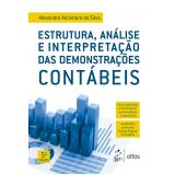 Estrutura, Análise e Interpretação das Demonstrações Contábeis - Alexandre Alcantara Da Silva
