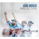 João Bosco - Mano Que Zuera - Digipack (CD) - João Bosco