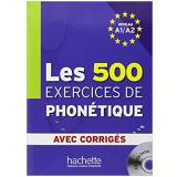 Les 500 Exercices de Phonétique  - D. Abry