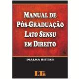 Manual de Pós-Graduação Lato Sensu em Direito - Djalma Bittar