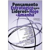 Pensamento Estratégico para Líderes de Hoje e Amanhã - Leila Navarro, Luiz Almeida Marins Filho, João Roberto Gretz ...
