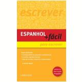 Espanhol + Fácil para Escrever - Larousse do Brasil