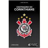 Centenário do Corinthians - André Martinez