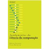 Fundamentos da Ciência da Computação  - Behrouz Forouzan, Firouz Mosharraf
