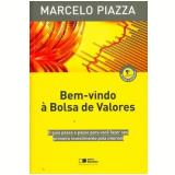 Bem-Vindo à Bolsa de Valores - Marcelo C. Piazza