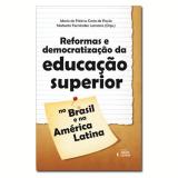 Reformas e Democratização da Educação Superior - Maria de Fátima Costa de Paula, Norberto Fernández Lamarra