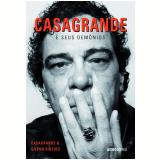Casagrande e Seus Demônios - Walter Casagrande Júnior, Gilvan Ribeiro