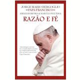 Razão e Fé - Abraham Skorka, Jorge Mario Bergoglio, Marcelo Figueroa