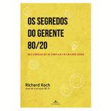 Os Segredos Do Gerente 80/20 - Richard Koch