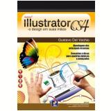 Adobe Illustrator Cs4 - O Design Em Suas Maos - Gustavo Del Vechio