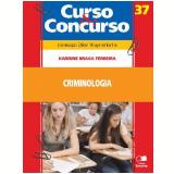 COL. CURSO & CONCURSO VOL.37 - CRIMINOLOGIA - 1� edi��o (Ebook) - Karinne Braga Ferreira
