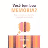 Voce Tem Boa Memoria? Teste E Exercicios Para Desenvolver A Capacidade - Sandrine Coussinoux