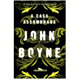 A Casa Assombrada - John Boyne
