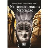 Neurofisiologia Da Meditação - Marcello Arias, Roberto Serafim