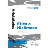 Fora de Série - Ética A Nicômaco - Aristóteles