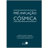 Pré-inflação Cósmica - Eduardo Vasquez Corrêa Silva, Germano Amaral Monerat, Luzi Gonzaga Ferreira Filho