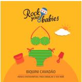 Rock Your Babies - Biquini Cavadão (CD) - Biquini Cavadão