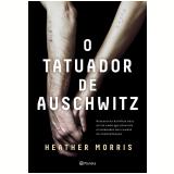 O Tatuador De Auschwitz - Heather Morris