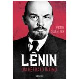 Lênin - Um Retrato Íntimo - Victor Sebestyen