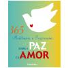 365 Medita��es e Inspira��es sobre a Paz e o Amor