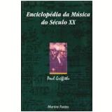 Enciclopédia da Música do Século XX - Paul Griffiths