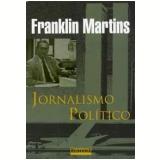Jornalismo Político - Franklin Martins