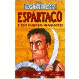Espártaco e Seus Gloriosos Gladiadores - Toby Brown