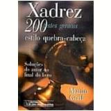 Xadrez 200 Testes Geniais Estilo Quebra-Cabeça - Ciencia Moderna