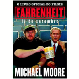 Fahrenheit 11 de Setembro - Michael Moore