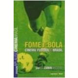 Fome de Bola - Luiz Zanin Oricchio