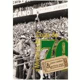 A Memória da Copa de 70 - Antonio Jorge GonÇalves Soares, Marco Antonio Santoro Salvador