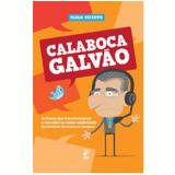Calaboca Galvão - Pablo Peixoto