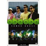 Oba Oba Samba House - Ao Vivo (DVD) - Oba Oba Samba House