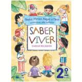 Saber Viver - 2� Ano / 1� S�rie - Ensino Fundamental I - Miriam,t�nia,beatriz E Raquel