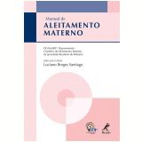 Manual De Aleitamento Materno - Sociedade Brasileira de Pediatria, Luciano Borges Santiago