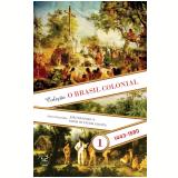 O Brasil Colonial - 1443-1580 (Vol. 1) - Jo�o Luis Ribeiro Fragoso, Maria de F�tima Gouveia
