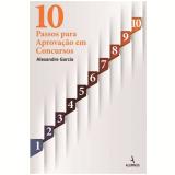 10 Passos para Aprova��o em Concursos - Alexandre Garcia