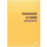 Comunicação Na Familia - Hernandes Dias Lopes