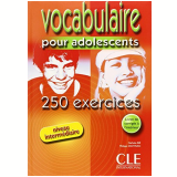 Vocabulaire Pour Adolescents - 250 Exercices - Niveau Intermediaire (livre + Corriges) - N. Bie