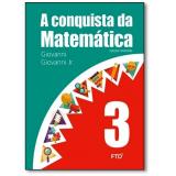 A Conquista Da Matemática - 3º Ano - Giovanni Jr, José R.giovanni