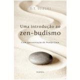Uma Introdução ao Zen-Budismo - Daisetz Teitaro Suzuki