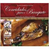 Convidados Para o Banquete – Culinária da Época de Jesus - Alaice Mariotto Kater