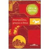 Anarquistas, Graças a Deus  - Zélia Gattai