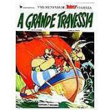 Asterix e a Grande Travessia - A. Uderzo, R. Goscinny